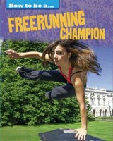 How To Be A... Freerunning Champion - Nixon, James - ISBN: 9781445136264