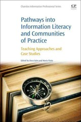 Pathways Into Information Literacy And Communities Of Practice - ISBN: 9780081006733