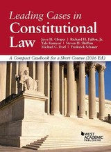 Leading Cases In Constitutional Law - Choper, Jesse H.; Fallon, Richard H., Jr.; Kamisar, Yale; Shiffrin, Steven H.; Dorf, Michael C.; Schauer, Frederick - ISBN: 9781634607865