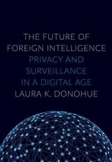 Future Of Foreign Intelligence - Donohue, Laura K. (professor Of Law, Georgetown University Law School) - ISBN: 9780190235383