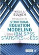 Introduction To Structural Equation Modeling Using Ibm Spss Statistics And Eqs - Blunch, Niels J. - ISBN: 9781473916227