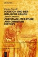 Markion Und Der Biblische Kanon / Christian Literature And Christian History - Norelli, Enrico/ Cameron, Averil - ISBN: 9783110374056
