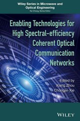 Enabling Technologies For High Spectral-efficiency Coherent Optical Communication Networks - Zhou, Xiang; Xie, Chongjin - ISBN: 9781118714768