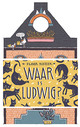 Waar is Ludwig? - ISBN: 9789059653825