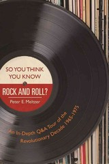 So You Think You Know Rock And Roll? - Meltzer, Peter E. - ISBN: 9781510717664
