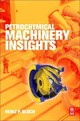 Petrochemical Machinery Insights - Bloch, Heinz P - ISBN: 9780128092729