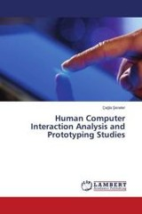 Human Computer Interaction Analysis and Prototyping Studies - Seneler, Ãagla - ISBN: 9783659940569
