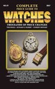 Complete Price Guide To Watches - Engle, Tom; Gilbert, Richard E.; Shugart, Cooksey - ISBN: 9780982948767