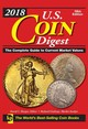 2018 U.s. Coin Digest : The Complete Guide To Current Market Values - Harper, David C. (EDT)/ Giedroyc, Richard (CON) - ISBN: 9781440247965
