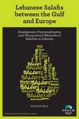 Lebanese salafis between the gulf and Europe - Zoltan  Pall - ISBN: 9789048517237