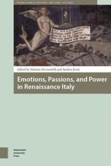 Emotions, passions, and power in Renaissance Italy - ISBN: 9789048524914