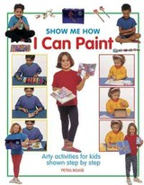 Show Me How: I Can Play Paint - Boase Petra - ISBN: 9781861474636
