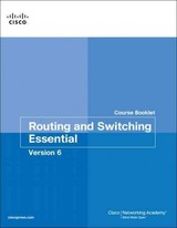 Routing And Switching Essentials V6 Course Booklet - Cisco Networking Academy - ISBN: 9781587134272