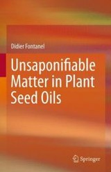 Unsaponifiable Matter In Plant Seed Oils - Fontanel, Didier - ISBN: 9783642429354
