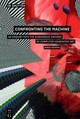 Confronting The Machine - (NA) - ISBN: 9783110521443