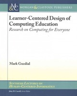Learner-centered Design Of Computing Education - Guzdial, Mark - ISBN: 9781627053518