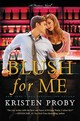 Blush For Me - Proby, Kristen - ISBN: 9780062434791