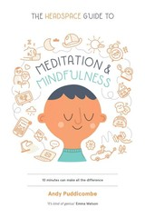 Headspace Guide To Meditation And Mindfulness - Puddicombe, Andy - ISBN: 9781250104908