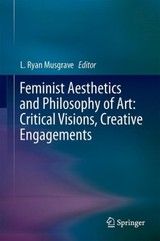 Feminist Aesthetics And Philosophy Of Art: Critical Visions, Creative Engagements - Musgrave, Lisa Ryan (EDT) - ISBN: 9781402068362