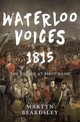 Waterloo Voices 1815 - Beardsley, Martyn - ISBN: 9781445660165