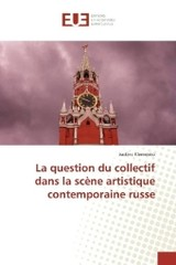 La question du collectif dans la scène artistique contemporaine russe - Klemenko, Justine - ISBN: 9783841726148