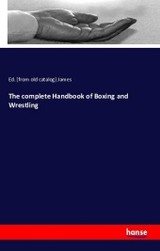 Complete Handbook Of Boxing And Wrestling - James, Ed - ISBN: 9783743323346
