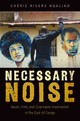 Necessary Noise - Ndaliko, Chirie Rivers (assistant Professor Of Music, University Of North C... - ISBN: 9780190499587