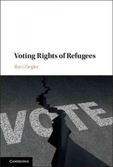 Voting Rights Of Refugees - Ziegler, Ruvi (university Of Reading) - ISBN: 9781107159310