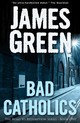 Bad Catholics - Green, James - ISBN: 9781783750313