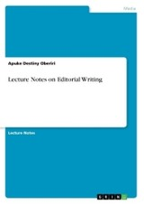 Lecture Notes On Editorial Writing - Destiny Oberiri, Apuke - ISBN: 9783668283718