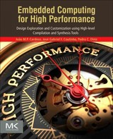 Embedded Computing for High Performance - Diniz, Pedro C.; Coutinho, Jos Gabriel de Figueiredo; Cardoso, Joo Manuel Paiva - ISBN: 9780128041895