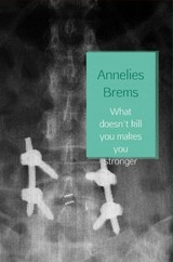 What doesn't kill you makes you stronger - Annelies  Brems - ISBN: 9789402140095