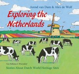 Exploring the Netherlands - Arend van Dam - ISBN: 9789000343959