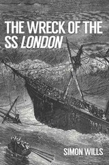 Wreck Of The Ss London - Wills, Simon - ISBN: 9781445656540