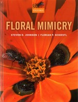 Floral Mimicry - Schiestl, Florian P. (associate Professor, Institute For Systematic Botany, Associate Professor, Institute For Systematic Botany, University Of Zurich, Switzerland); Johnson, Steven D. (professor In The School Of Life Sciences, Professor In The School Of Life Sciences, University Of Kwazulu-natal, South Africa) - ISBN: 9780198732693