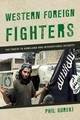 Western Foreign Fighters - Gurski, Phil - ISBN: 9781442273795