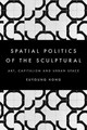 Spatial Politics Of The Sculptural - Hong, Euyoung - ISBN: 9781783487592