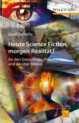 Heute Science Fiction, Morgen Realitat? - Ganteför, Gerd - ISBN: 9783527338818