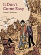 It Don't Come Easy - Dupuy, Philippe/ Berberian, Charles/ Dascher, Helge (TRN) - ISBN: 9781770462885