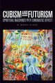 Cubism And Futurism - Elder, R. Bruce - ISBN: 9781771122450