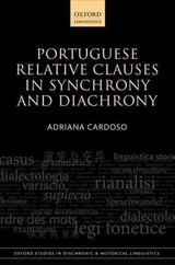 Portuguese Relative Clauses In Synchrony And Diachrony - Cardoso, Adriana (researcher, Researcher, University Of Lisbon) - ISBN: 9780198723783