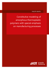 Constitutive modeling of amorphous thermoplastic polymers with special emphasis on manufacturing processes - Hempel, Philipp - ISBN: 9783731505501