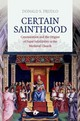 Certain Sainthood - Prudlo, Donald S. - ISBN: 9780801454035
