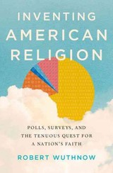 Inventing American Religion - Wuthnow, Robert - ISBN: 9780190258900