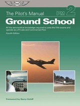 Pilot's Manual: Ground School - The Pilot's Manual Editorial Board - ISBN: 9781619544383