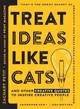 Treat Ideas Like Cats - Petit, Zachary - ISBN: 9781440596339