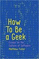 How To Be A Geek - Fuller, Matthew - ISBN: 9781509517169