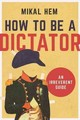 How To Be A Dictator - Hem, Mikal - ISBN: 9781628726602