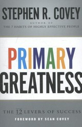 Primary Greatness - Covey, Stephen R. - ISBN: 9781471155840