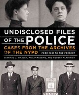 Undisclosed Files Of The Police - Messing, Philip; Whalen, Bernard J.; Mladinich, Robert - ISBN: 9780316391238